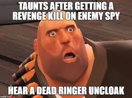 Spy Meme - heavy tf2 imgflip