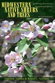 north american native plant society midwestern native shrubs and trees ohio university press