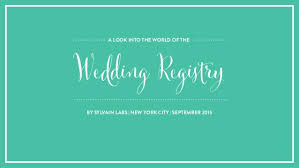 new york wedding registry a look into the world of the wedding registry