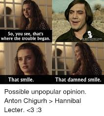 Hannibal Meme - so you see that s where the trouble began e best movie lines ace