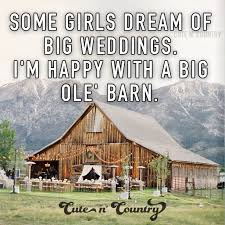 wedding quotes n pics 264 best n country quotes images on country girl