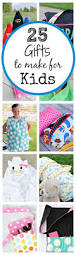 25 more gifts to make for kids best gift patterns and craft ideas