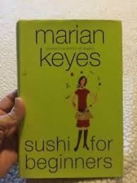 sushi for beginners book sushi for beginners a novel keyes marian condition book