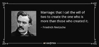 wedding quotes nietzsche friedrich nietzsche quote marriage that i call the will of two