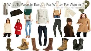 travel clothes images What to wear in europe winter for women travel clothes for europe jpg