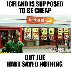 Iceland Meme - iceland is supposed to be cheap but joe hart saved nothing meme
