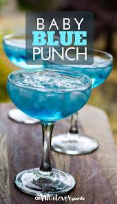 baby blue punch or whatever you do