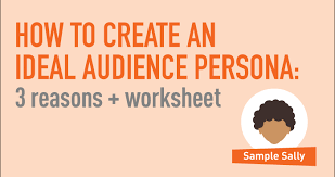 how to create an ideal audience persona three reasons u0026 a