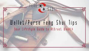 feng shui guide learn wallet feng shui tips to attract wealth feng shui beginner