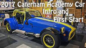 caterham 2017 caterham academy car intro and first start youtube