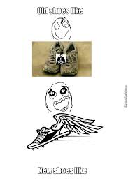 Buy All The Shoes Meme - that feeling when you get new shoes by smas meme center
