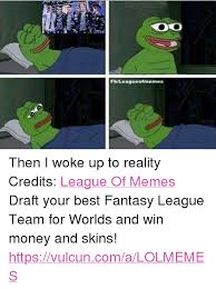 25 best memes about league of legends memes and money