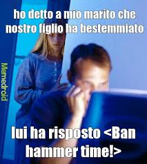 Ban Hammer Meme - ban hammer meme by nikololita memedroid