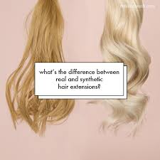 real hair extensions what s the difference between real and synthetic hair extensions