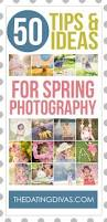 50 tips u0026 ideas for spring photography