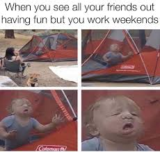 I Work Weekends Meme - work memes work memes added a new photo facebook