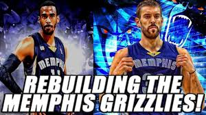 rebuilding the memphis grizzlies nba 2k17 my league youtube