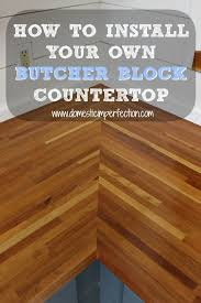 How To Install Kitchen Countertops by Best 25 Diy Butcher Block Countertops Ideas On Pinterest