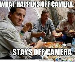 Camera Meme - what happens off camera stays off camera by datssomenicepoop meme