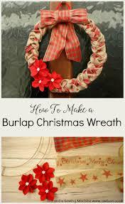 how to make a wreath how to make a burlap christmas wreath tea and a sewing machine