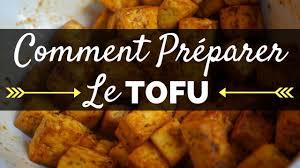 comment cuisiner le tofu comment préparer le tofu