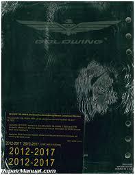 2012 u2013 2017 honda gl1800a b goldwing motorcycle service