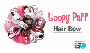 loopy bow how to make a loopy puff bow theribbonretreat