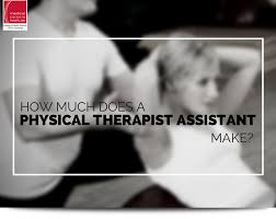 Physical Therapist Aide Salary How Much Does A Physical Therapist Assistant Make Ecpi University