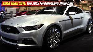 sema 2015 mustang sema 2014 top 2015 ford mustang cars