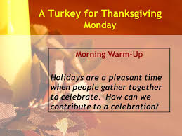 a turkey for thanksgiving monday morning warm up holidays are a