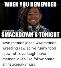 Meme Wrestling - when you remember smackdown stonight wwe memes jokes wwememes