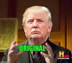 History Channel Meme Maker - donald trump word of the day imgflip