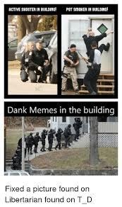 Building Memes - active shooter in building pot smoher in buildimg dank memes in