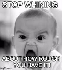 Stop Whining Meme - angry baby meme imgflip