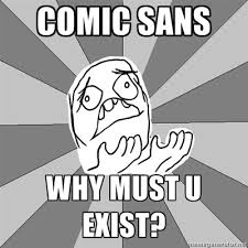 Comic Sans Meme - not my type meloveketchup