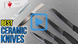 top 8 ceramic knives of 2017 video review 8 best ceramic knives video review resources
