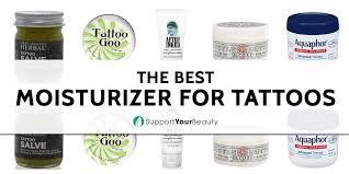 best moisturizer for tattoos updated 2018