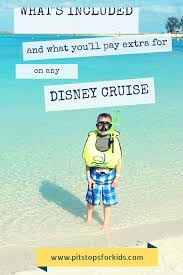 What S Included What U0027s Included And What You U0027ll Pay Extra For Onboard A Disney
