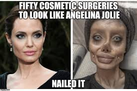 Angelina Jolie Meme - fifty cosmetic surgeries to look like angelina jolie nailed it meme