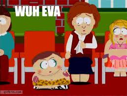 I Do What I Want Meme - cartman wha eva i do what i want best funny gifs updated daily
