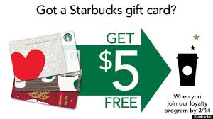 starbuck gift card deal starbucks offers free 5 to gift card holders that register to my