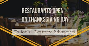 restaurants open on thanksgiving day in pulaski county usa 2017