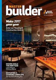 master builder magazine january march 2017 by master builders