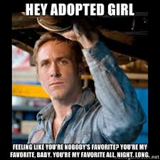 Adoption Meme - hey adopted girl yep it s ryan gosling laura dennis blog