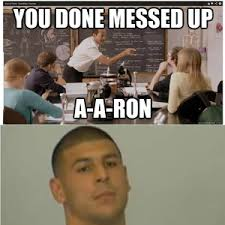 You Done Messed Up A - you done messed up a a ron by cellonm meme center