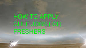 civil engineering jobs in dubai for freshers 2015 movies how to apply gulf jobs for freshers jobs at gulf gulf jobs
