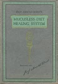 mucusless diet healing system an introduction breathairean ensemble