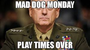 Meme Mad - mad dog monday play times over meme mad dog mattis 75242