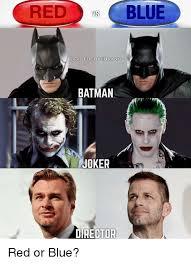 Batman Joker Meme - red blue ig the batt brand batman joker director red or blue meme