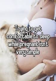 trying to get comfortable to sleep while pregnant isn u0027t very simple